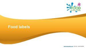 Food labels www foodafactoflife org uk Food a