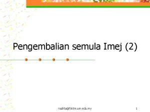 Pengembalian semula Imej 2 nazlitafsktm um edu my