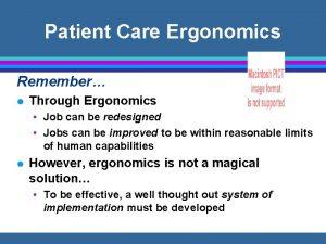 Patient Care Ergonomics Remember l Through Ergonomics Job