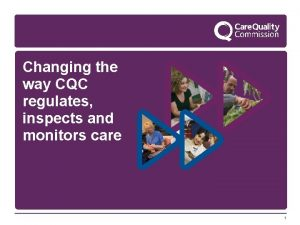 Changing the way CQC regulates inspects and monitors