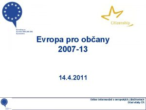 Evropa pro obany 2007 13 14 4 2011