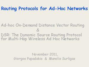 Routing Protocols for AdHoc Networks Adhoc OnDemand Distance