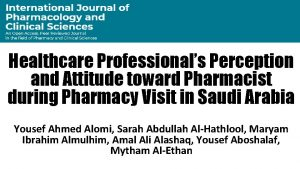 Healthcare Professionals Perception and Attitude toward Pharmacist during