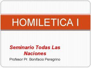 HOMILETICA I Seminario Todas Las Naciones Profesor Pr