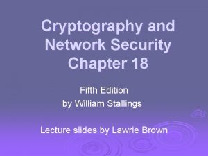 Cryptography and Network Security Chapter 18 Fifth Edition
