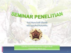 Yuli Nurullaili Efendi 06197480FA07662 Fakultas Farmasi Universitas Gadjah
