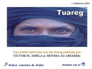 JMascar 2009 Uma bonita entrevista com um tuareg
