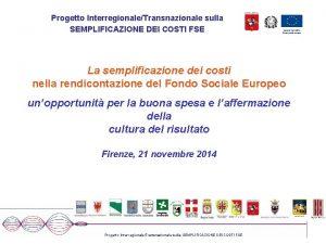 Progetto InterregionaleTransnazionale sulla SEMPLIFICAZIONE DEI COSTI FSE UNIONE
