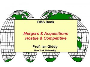 DBS Bank Mergers Acquisitions Hostile Competitive Prof Ian