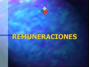 REMUNERACIONES OBJETIVOS IDENTIFICAR LOS DISTINTOS DERECHOS LABORALES QUE
