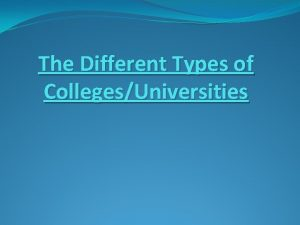 The Different Types of CollegesUniversities CUNY City University