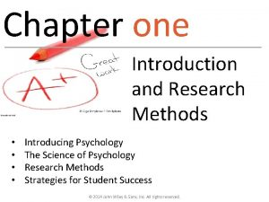 Chapter one Introduction and Research Methods Introducing Psychology