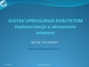SUSTAV UPRAVLJANJA KVALITETOM implementacija u zdravstvene ustanove dipl