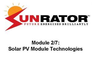 Module 27 Solar PV Module Technologies Module 1