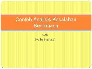 Contoh Analisis Kesalahan Berbahasa oleh Septia Sugiarsih Tulisantulisan