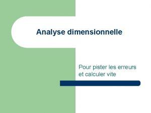 Analyse dimensionnelle Pour pister les erreurs et calculer