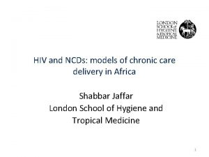 HIV and NCDs models of chronic care delivery