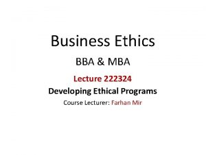 Business Ethics BBA MBA Lecture 222324 Developing Ethical