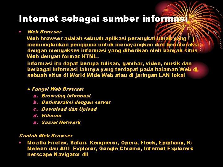 Internet sebagai sumber informasi Web Browser Web browser
