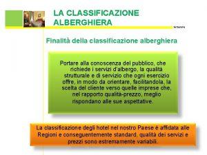 LA CLASSIFICAZIONE ALBERGHIERA Settestelle Finalit della classificazione alberghiera