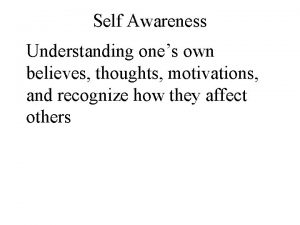 Self Awareness Understanding ones own believes thoughts motivations