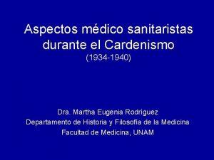 Aspectos mdico sanitaristas durante el Cardenismo 1934 1940
