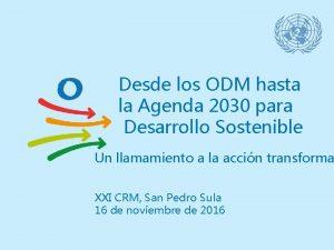 Desde los ODM hasta la Agenda 2030 para