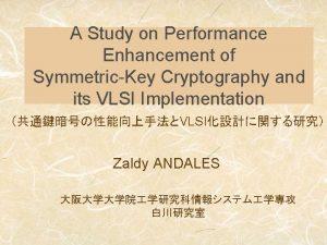 A Study on Performance Enhancement of SymmetricKey Cryptography