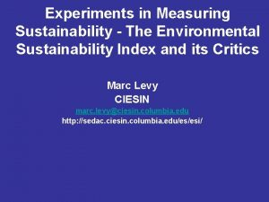 Experiments in Measuring Sustainability The Environmental Sustainability Index