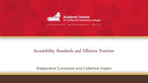 Accessibility Standards and Effective Practices Responsive Curriculum and
