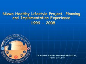 Nizwa Healthy Lifestyle Project Planning and Implementation Experience