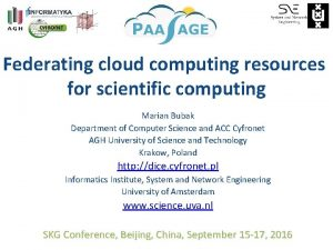 Federating cloud computing resources for scientific computing Marian