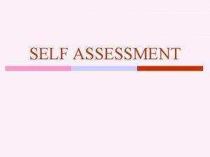 SELF ASSESSMENT Outline Process Documentation Performance Measurement Self
