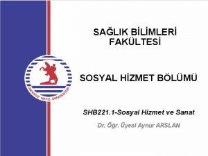 SALIK BLMLER FAKLTES SOSYAL HZMET BLM SHB 221