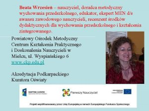 Beata Wrzesie nauczyciel doradca metodyczny wychowania przedszkolnego edukator