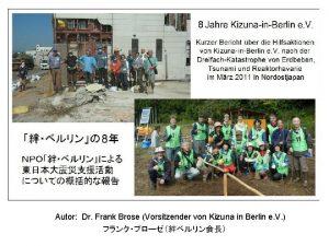 Autor Dr Frank Brose Vorsitzender von Kizuna in
