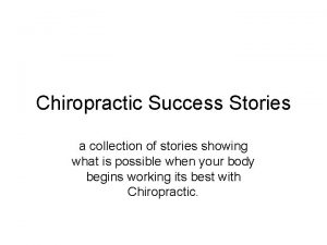 Chiropractic Success Stories a collection of stories showing