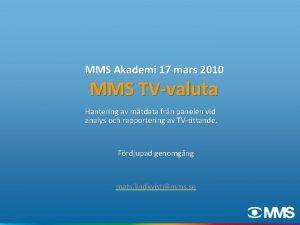 MMS Akademi 17 mars 2010 MMS TVvaluta Hantering