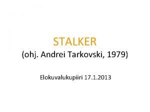STALKER ohj Andrei Tarkovski 1979 Elokuvalukupiiri 17 1