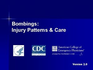 Bombings Injury Patterns Care Version 2 0 About