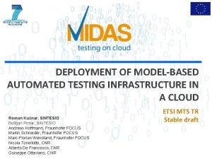 DEPLOYMENT OF MODELBASED AUTOMATED TESTING INFRASTRUCTURE IN A