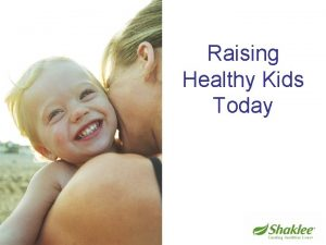 Raising Healthy Kids Today Challenges to Kids Health