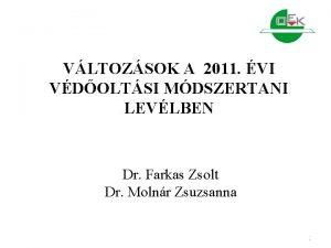 VLTOZSOK A 2011 VI VDOLTSI MDSZERTANI LEVLBEN Dr