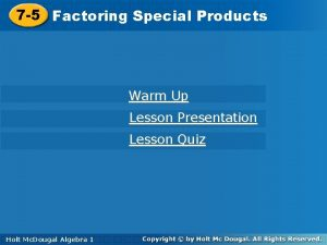 7 5 Factoring Special Products Warm Up Lesson