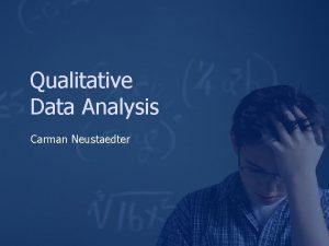 Qualitative Data Analysis Carman Neustaedter Outline Qualitative research