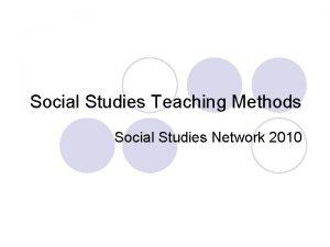 Social Studies Teaching Methods Social Studies Network 2010