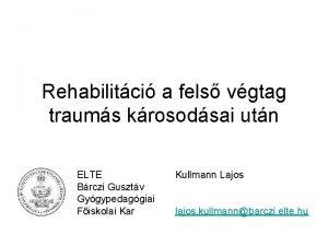 Rehabilitci a fels vgtag traums krosodsai utn ELTE