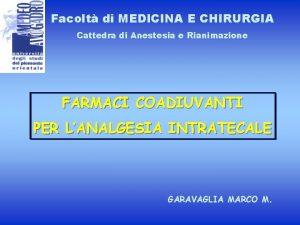 Facolt di MEDICINA E CHIRURGIA Cattedra di Anestesia