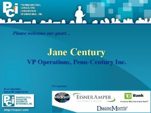 Please welcome our guest Jane Century VP Operations