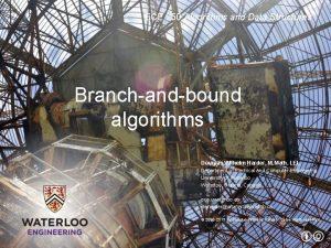 ECE 250 Algorithms and Data Structures Branchandbound algorithms